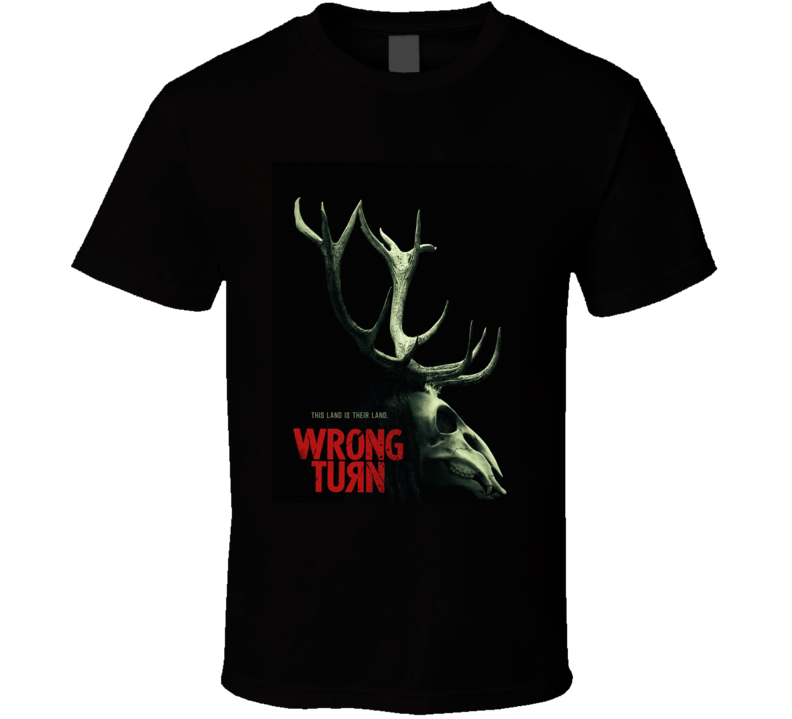 Wrong Turn 2021 New Movie Poster Horror Thriller Film Appalachian Trail Hikers This Land Is Their Land T Shirt
