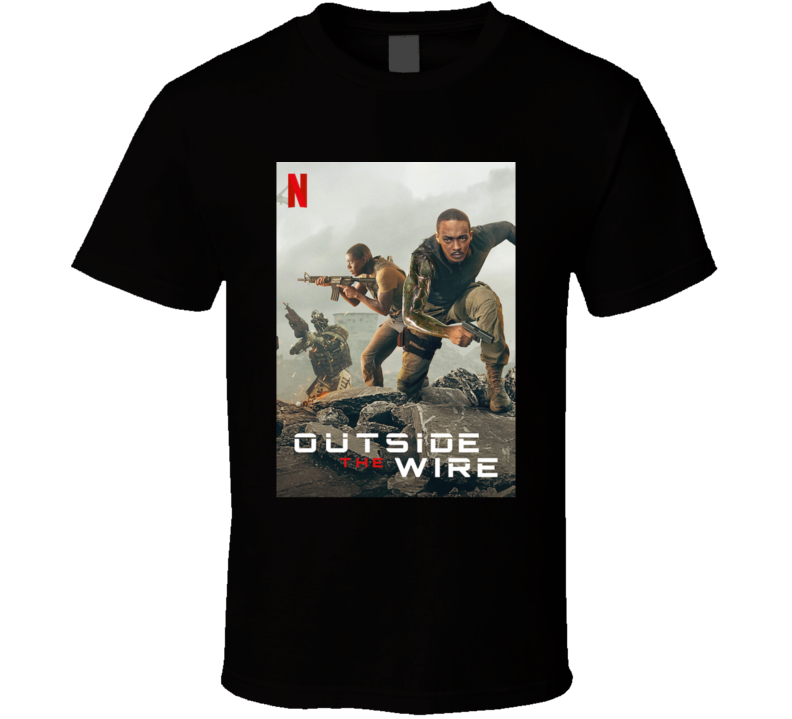 Outside The Wire 2021 Netflix New Movie Poster Action Sci-fi Film Defiant By Design Mackie Idris Cyborg T Shirt