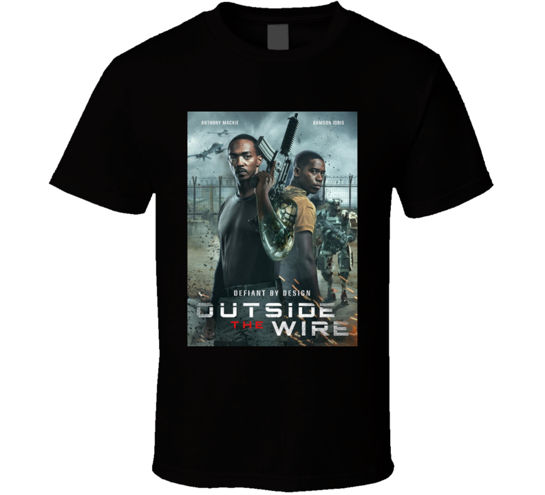 Outside The Wire 2021 Netflix New Movie Poster Action Sci-fi Film Defiant By Design Mackie Idris Robots T Shirt