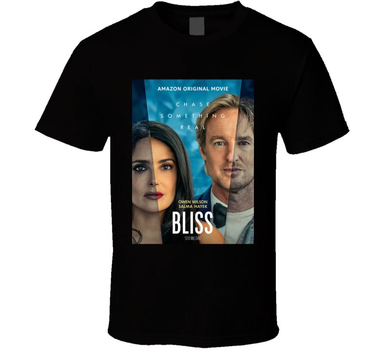 Bliss 2021 New Movie Poster Science Fiction Drama Film Owen Wilson Salma Hayek Chase Something Real T Shirt