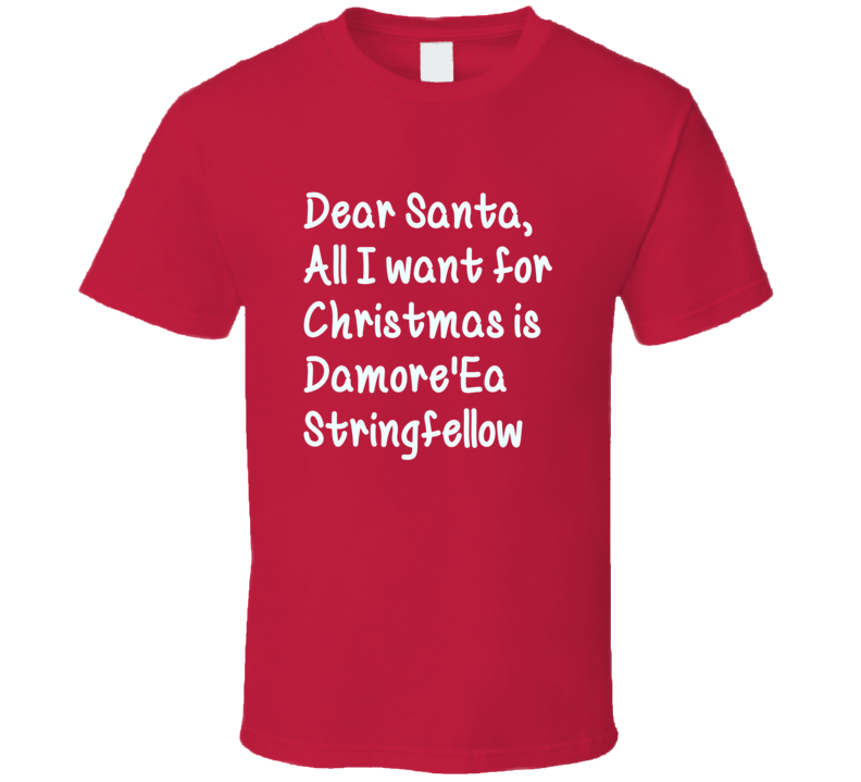 Dear Santa All I For Christmas Damore'Ea Stringfellow Football T Shirt