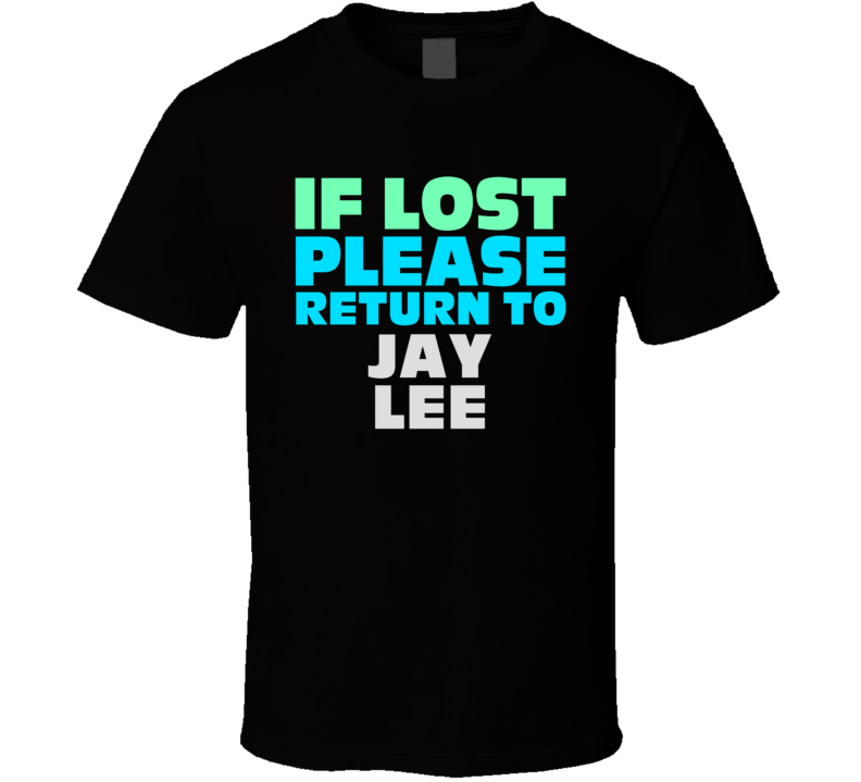 If Lost Return To Jay Lee Funny Celebrity Crush T Shirt