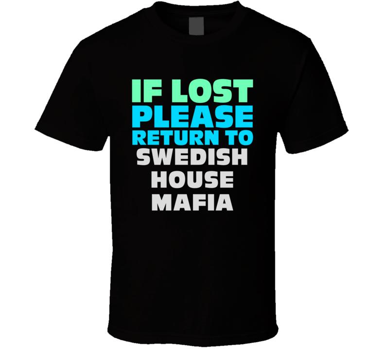 If Lost Return To Swedish House Mafia Funny Celebrity Crush T Shirt
