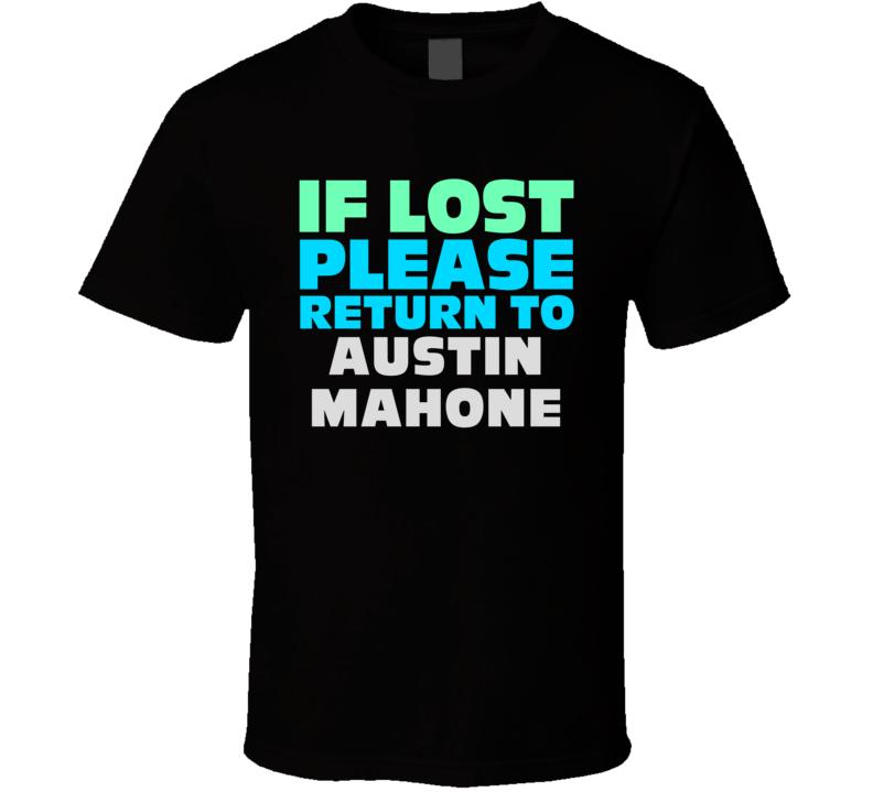 If Lost Return To Austin Mahone Funny Celebrity Crush T Shirt