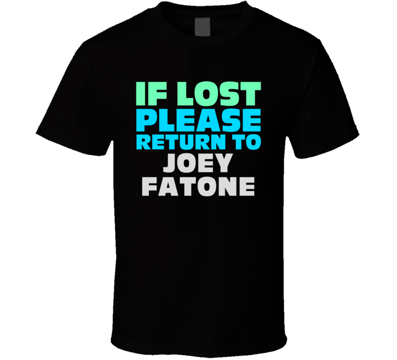 If Lost Return To Joey Fatone Funny Celebrity Crush T Shirt