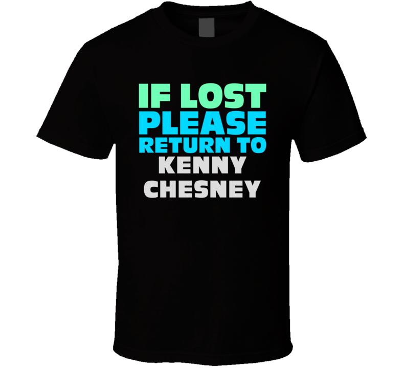 If Lost Return To Kenny Chesney Funny Celebrity Crush T Shirt