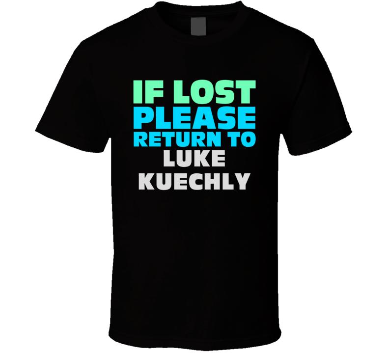 If Lost Return To Luke Kuechly Funny Celebrity Crush T Shirt