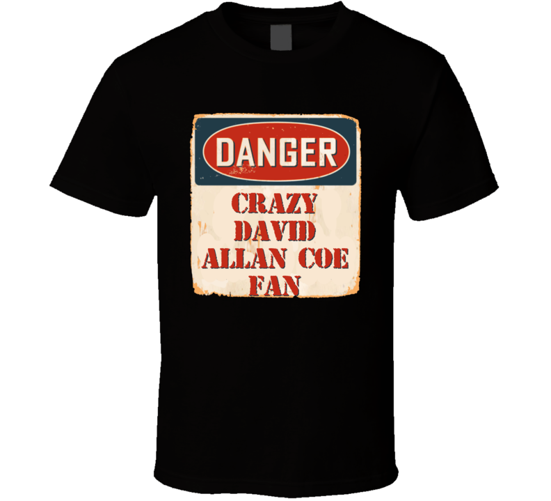 Crazy David Allan Coe Fan Music Artist Vintage Sign T Shirt