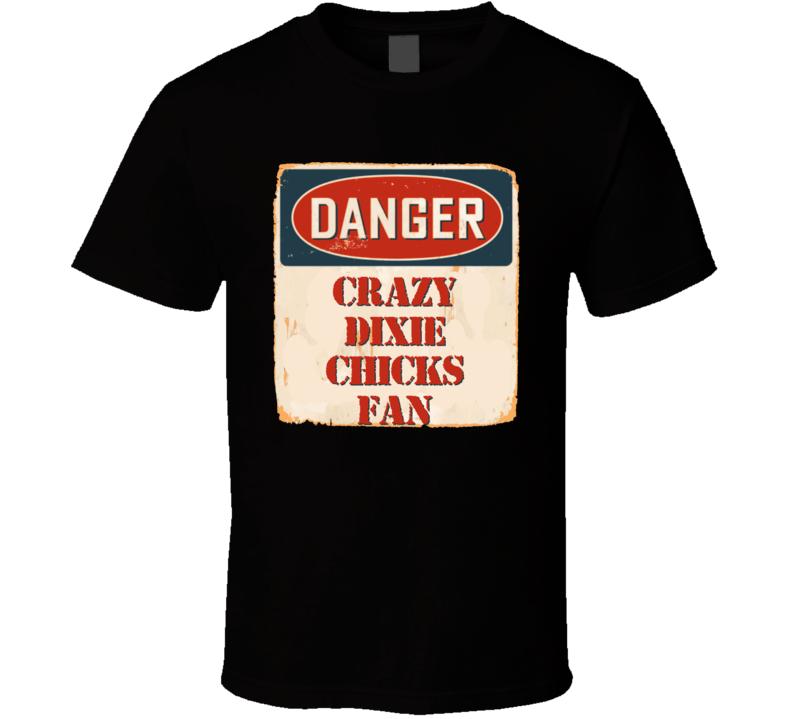 Crazy Dixie Chicks Fan Music Artist Vintage Sign T Shirt