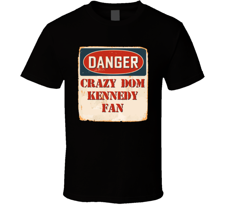Crazy Dom Kennedy Fan Music Artist Vintage Sign T Shirt