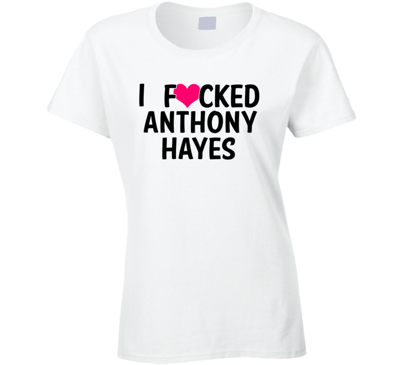 I Fucked Heart Love Anthony Hayes Stanford Football Funny Fan T Shirt