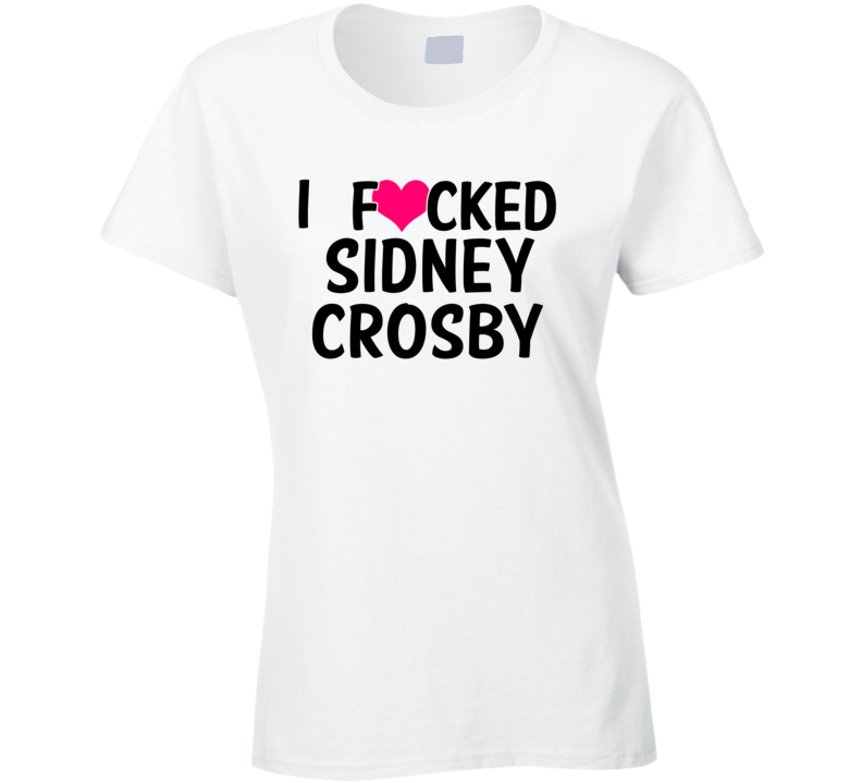 I Fucked Heart Love Sidney Crosby Pittsburgh Hockey Funny Fan T Shirt