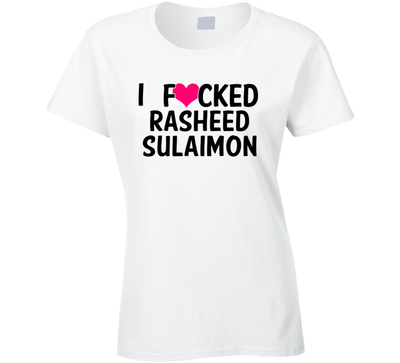 I Fucked Heart Love Rasheed Sulaimon Durham Basketball Funny Fan T Shirt