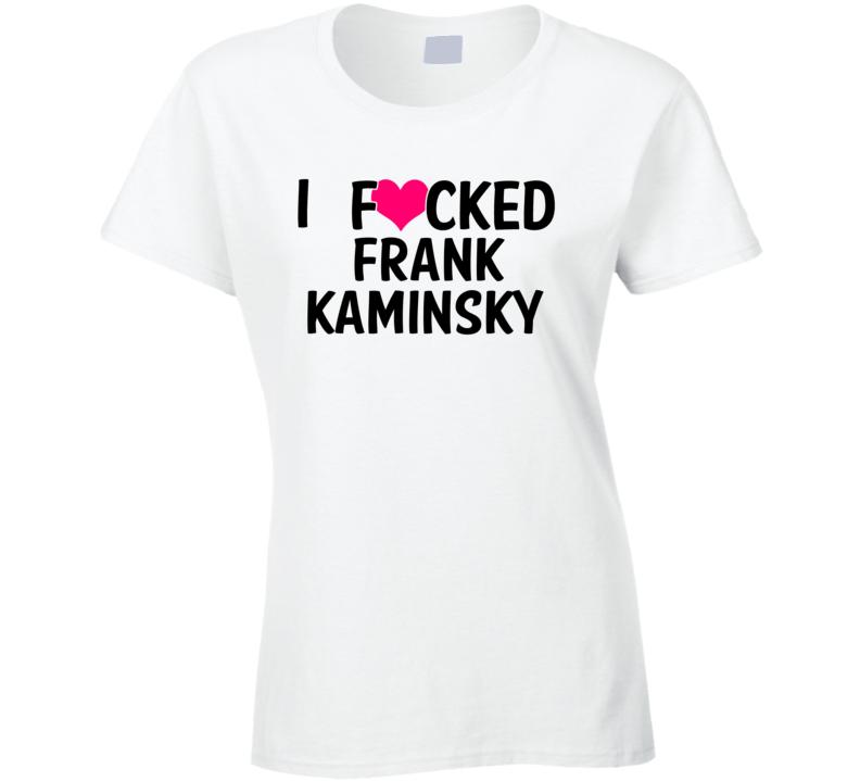 I Fucked Heart Love Frank Kaminsky Wisconsin Basketball Funny Fan T Shirt