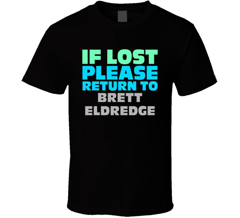 If Lost Return To Brett Eldredge Funny Celebrity Crush T Shirt