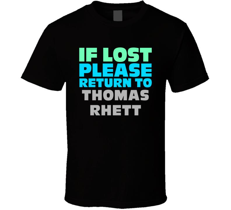 If Lost Return To Thomas Rhett Funny Celebrity Crush T Shirt