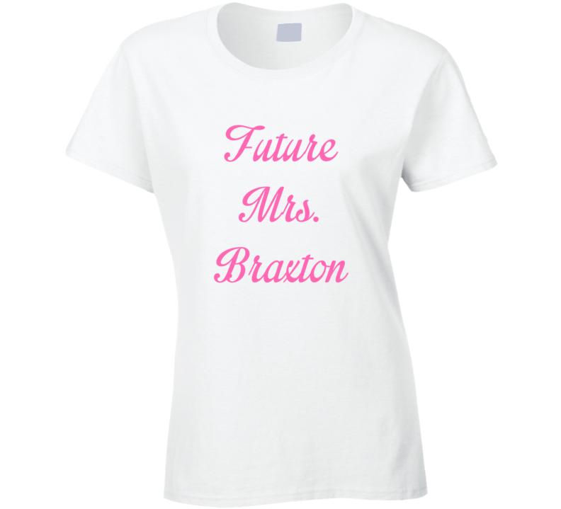 Future Mrs Toni Braxton Cute Fan Gift Celebrity Crush T Shirt
