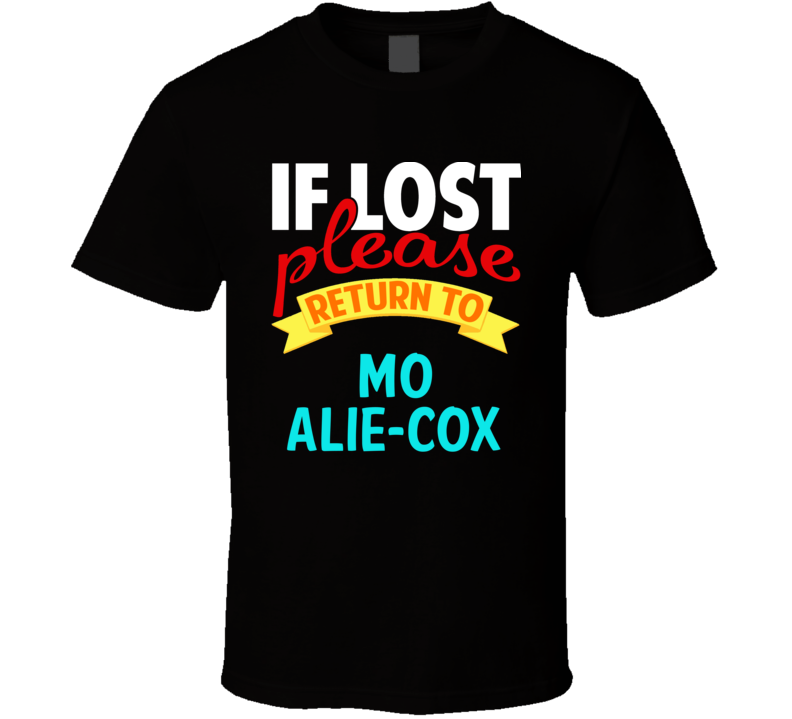 If Lost Return To Mo Alie-Cox Funny Celebrity Crush T Shirt