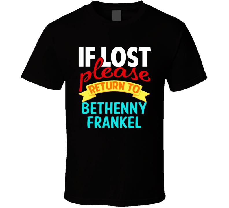 If Lost Return To Bethenny Frankel Funny Celebrity Crush T Shirt