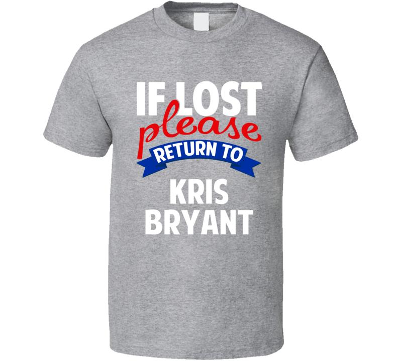 If Lost Please Return To Kris Bryant Chicago Baseball T Shirt