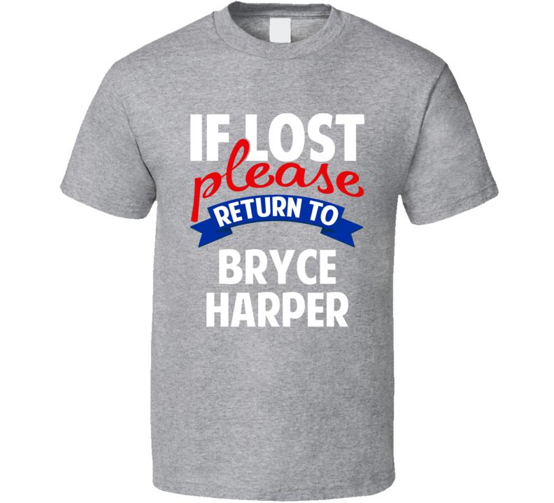 If Lost Please Return To Bryce Harper Washington Baseball T Shirt