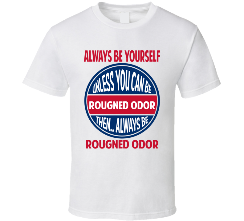 Always Be Yourself Or Be Rougned Odor Texas Baseball T Shirt