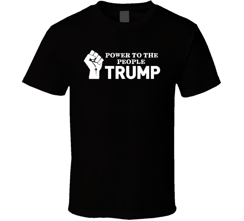 Power To The People Donald Trump President 2016 Republican T Shirt