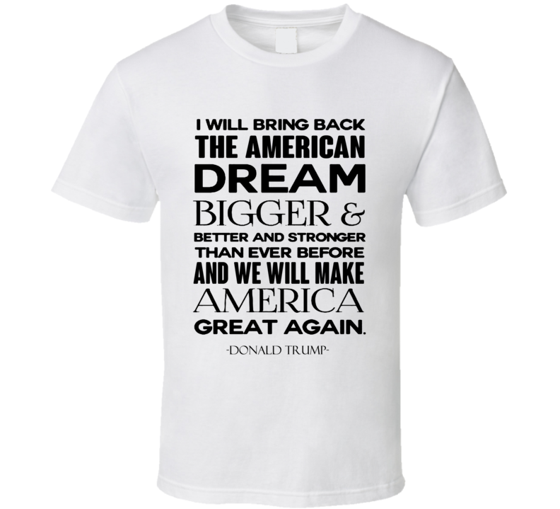 We Will Make America Great Again Donald Trump 2016 President T Shirt