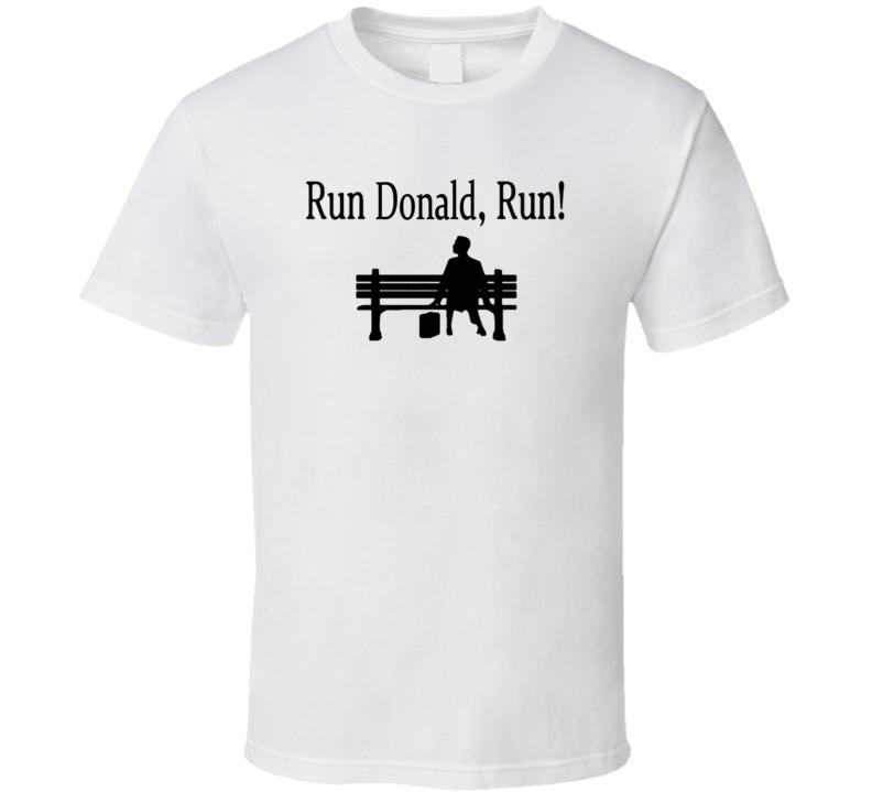 Run Donald Run Funny Forrest Gump Parody Trump President Campaign T Shirt