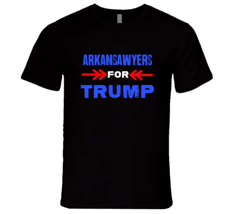 Arkansawyers For Trump Arkansas Republican President T Shirt