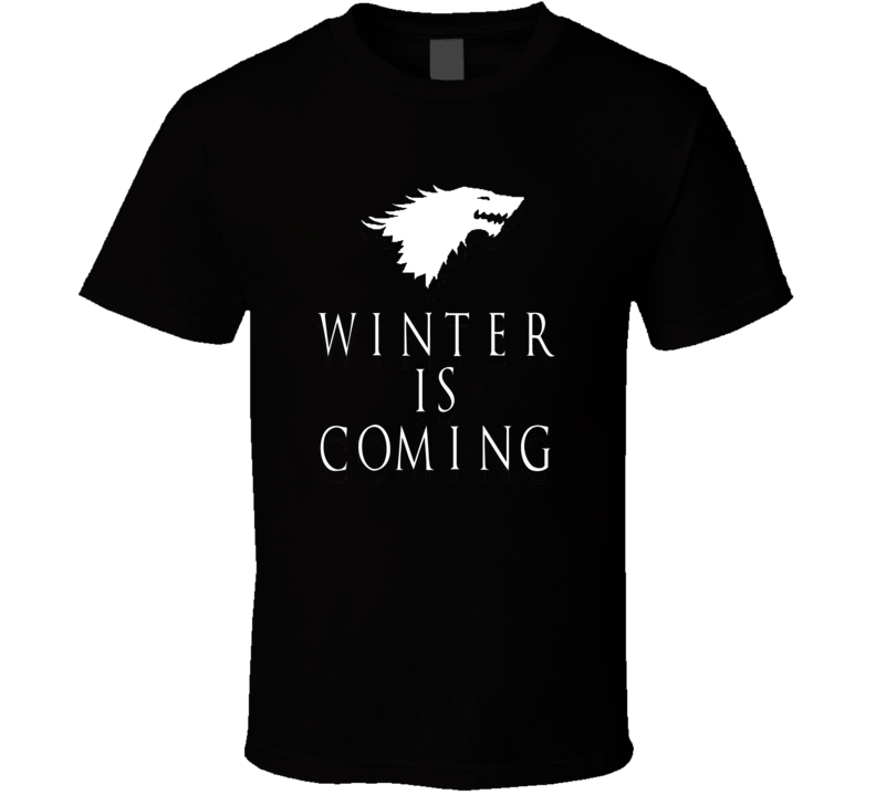 Winter Is Coming - Game Of Thrones T Shirt