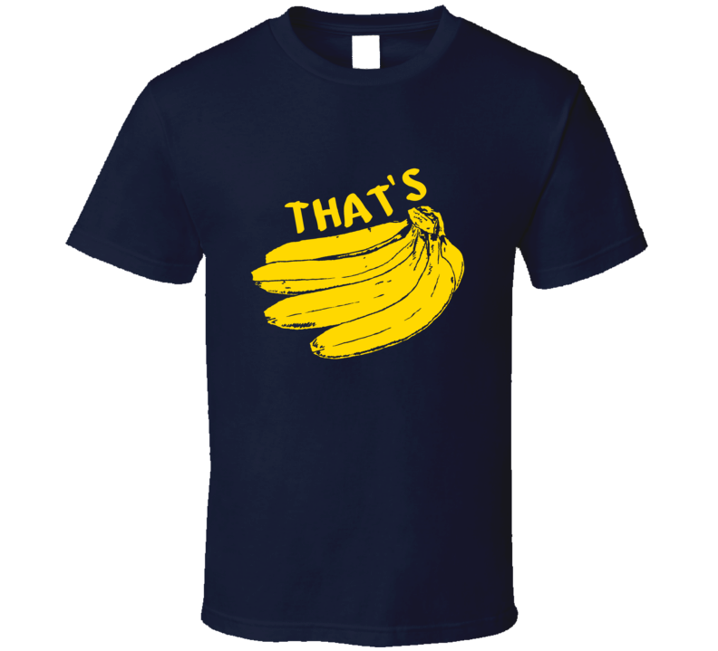 That's Bananas - Funny Banana Tee T Shirt