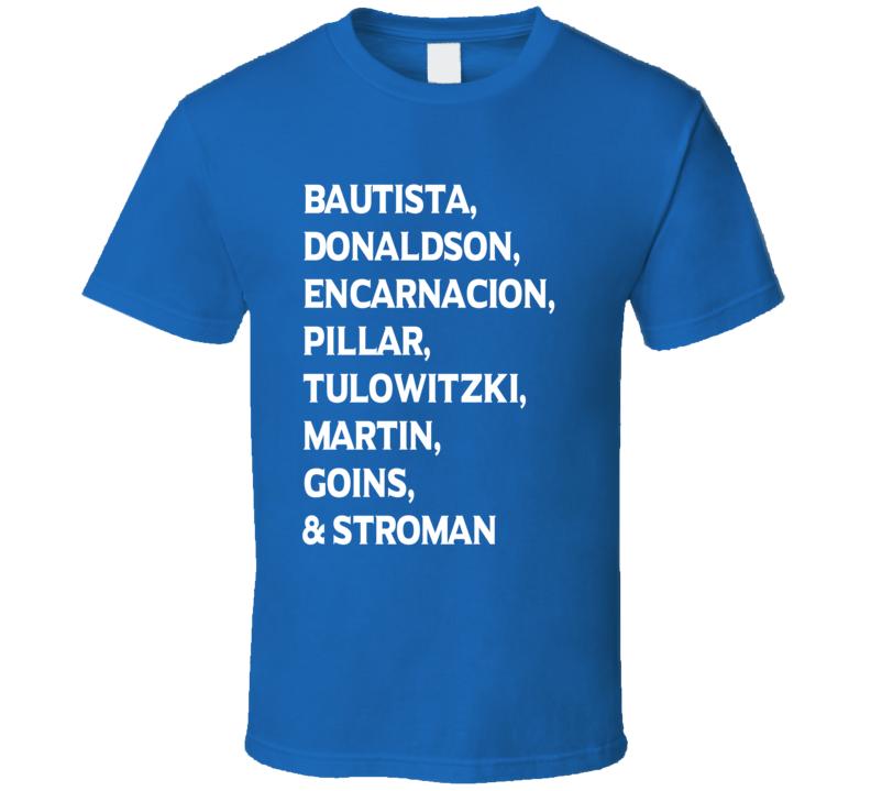 Toronto Blue Jays 2016 - Bautista, Donaldson, Encarnacion, Pillar, Tulowitzky, Martin, Goins & Stroman.  T Shirt