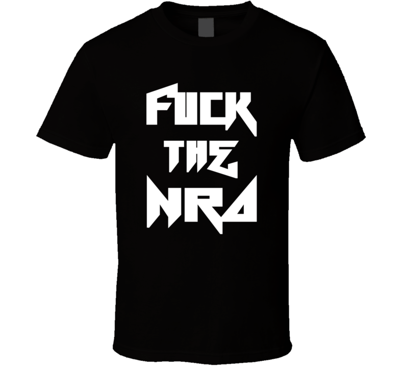 Fuck The NRA - Mental - Gun Control Tee - No More Violence.  T Shirt