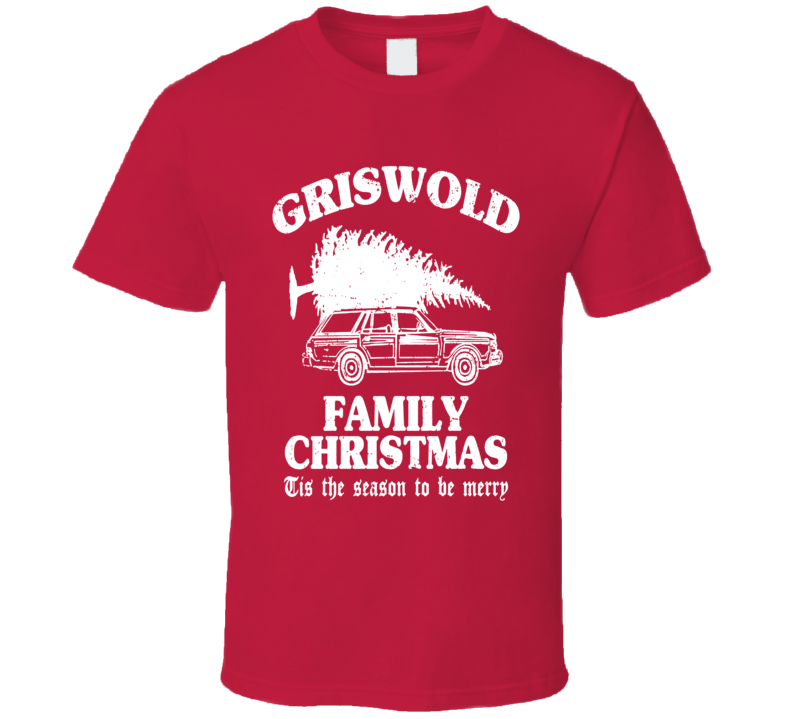 Griswold Family Christmas - 'Tis the season - Holiday Shirt - Classic movies