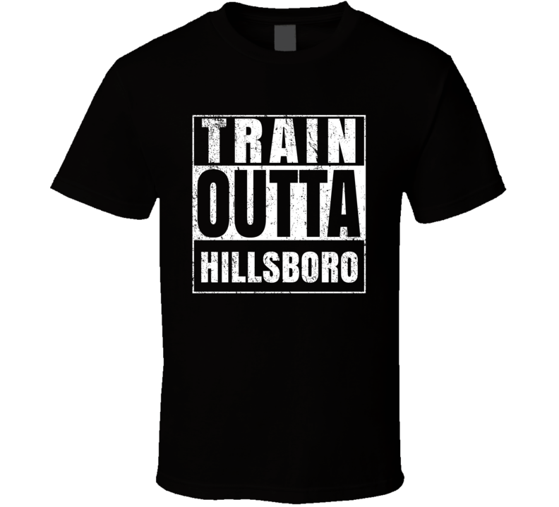 Train Outta Hillsboro Kansas City Straight Outta Parody Crossfit Boxing MMA T Shirt