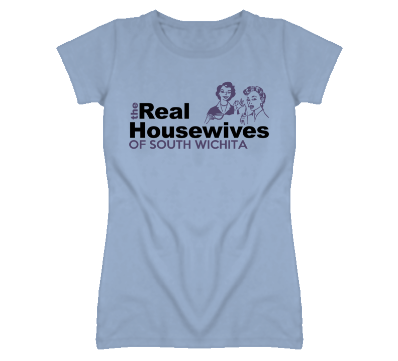 South Wichita Kansas Real Housewives Funny T Shirt