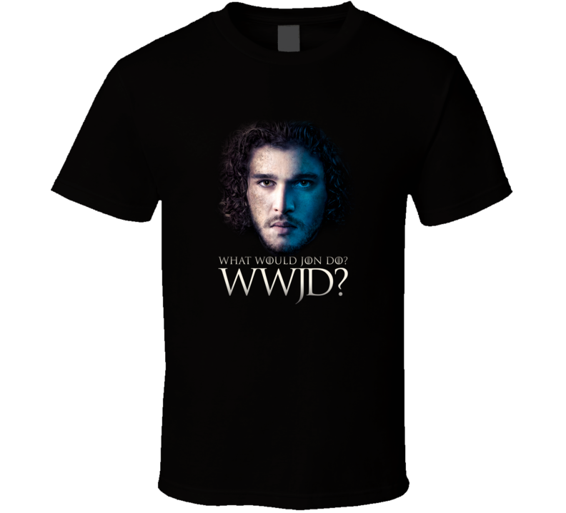 WWJD What Would Jon Do Game of Thrones Inspired T Shirt
