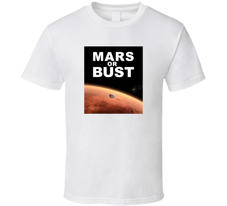 Mars or Bust Mars One Inspired T Shirt