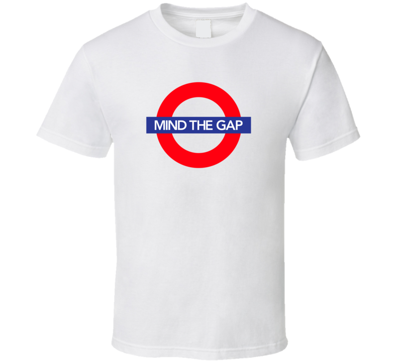 Mind the Gap T Shirt