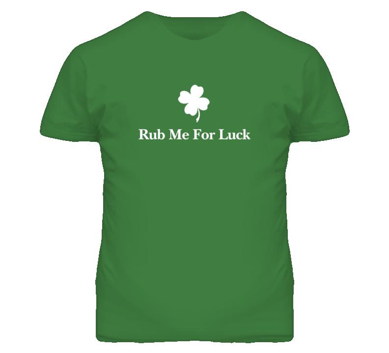 St Patricks Rub Me For Luck Green T Shirt