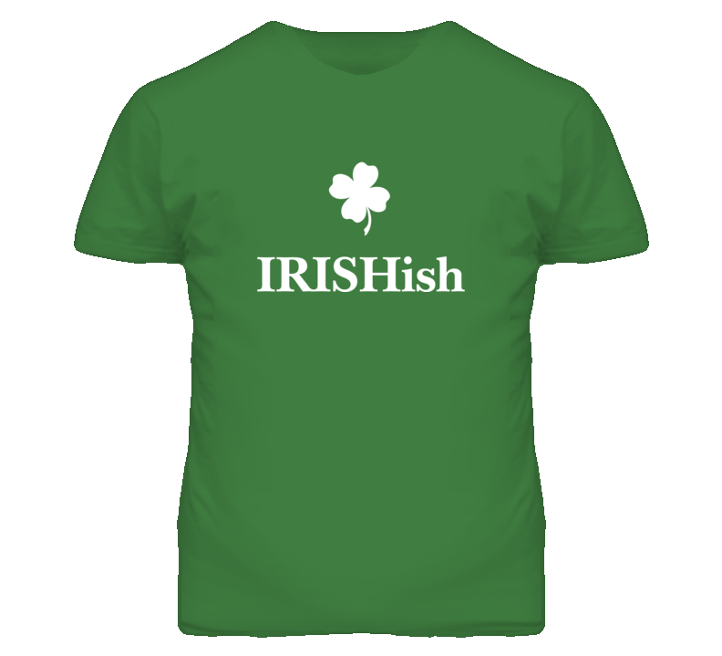 St Patricks IRISHish T Shirt