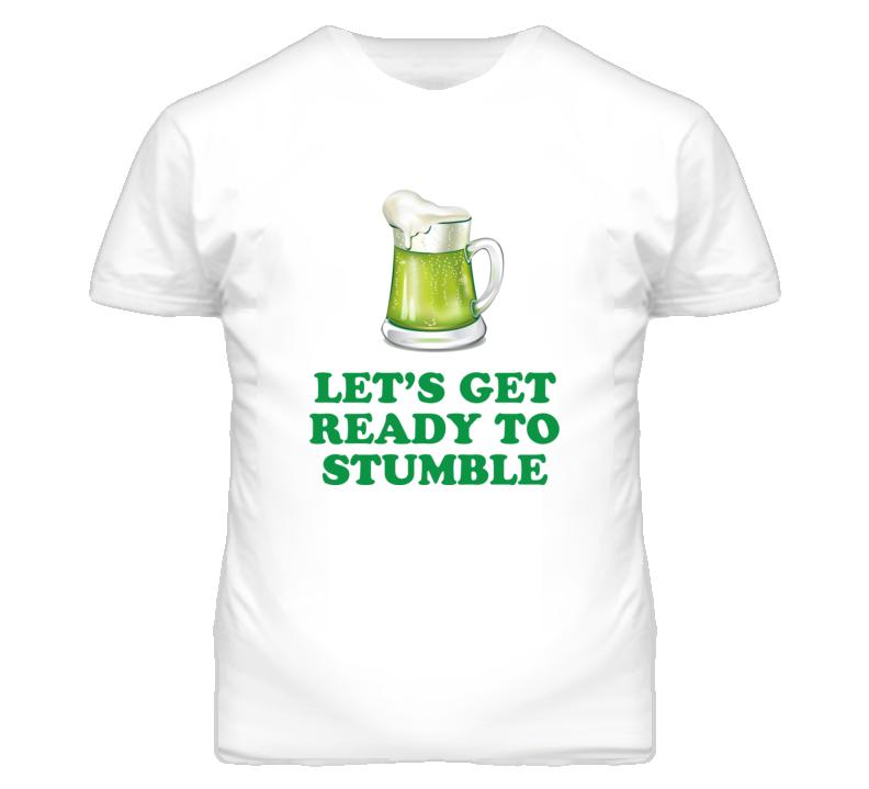 St Patricks Let's Get Ready To Stumble White T Shirt