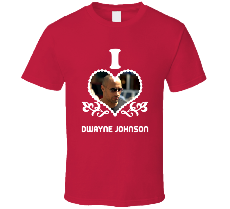 Dwayne Johnson I Heart Hot T Shirt