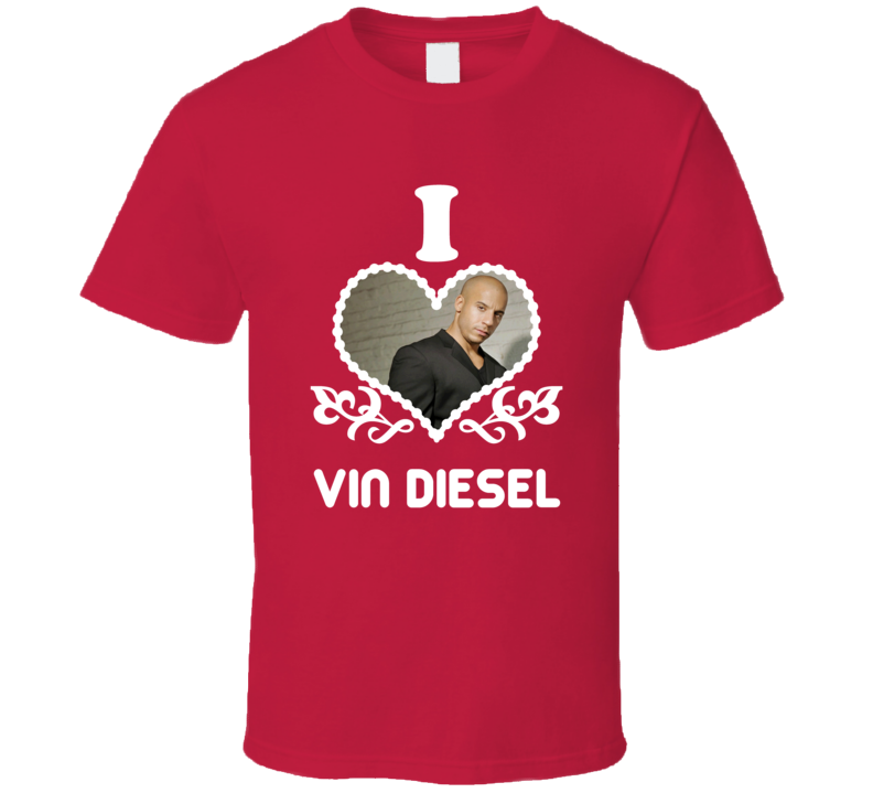 Vin Diesel I Heart Hot T Shirt