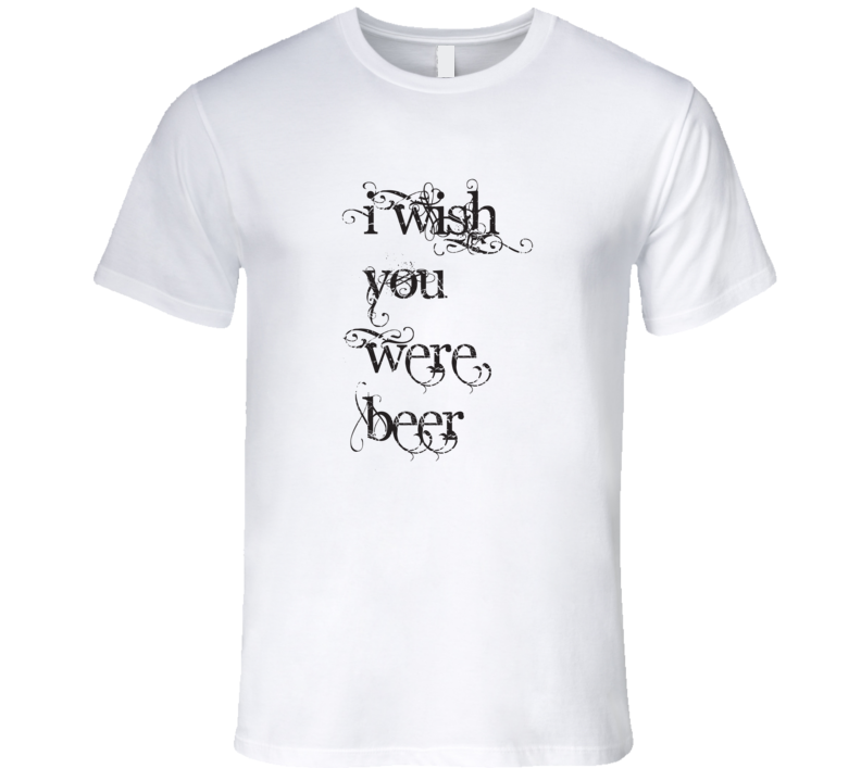 I Wish You Were Beer Funny Pink Floyd Parody T Shirt