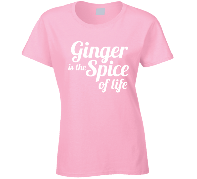 Ginger Is the Spice of Life T Shirt