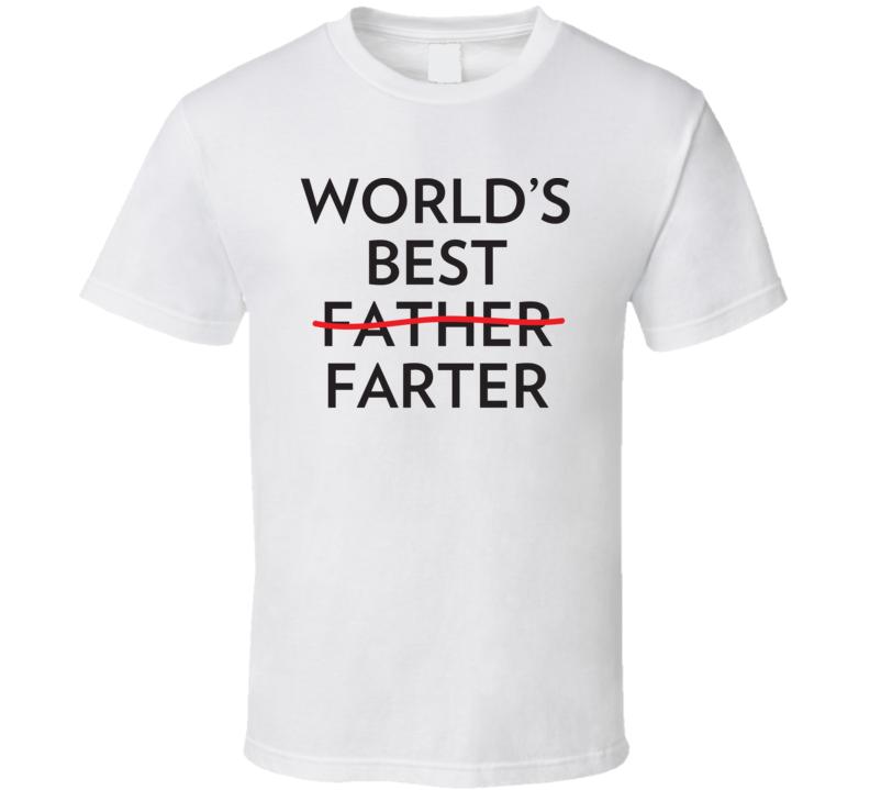World's Best Father - Farter T Shirt