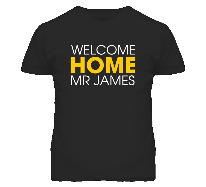 Welcome Home Mr James Lebron Cleveland T Shirt