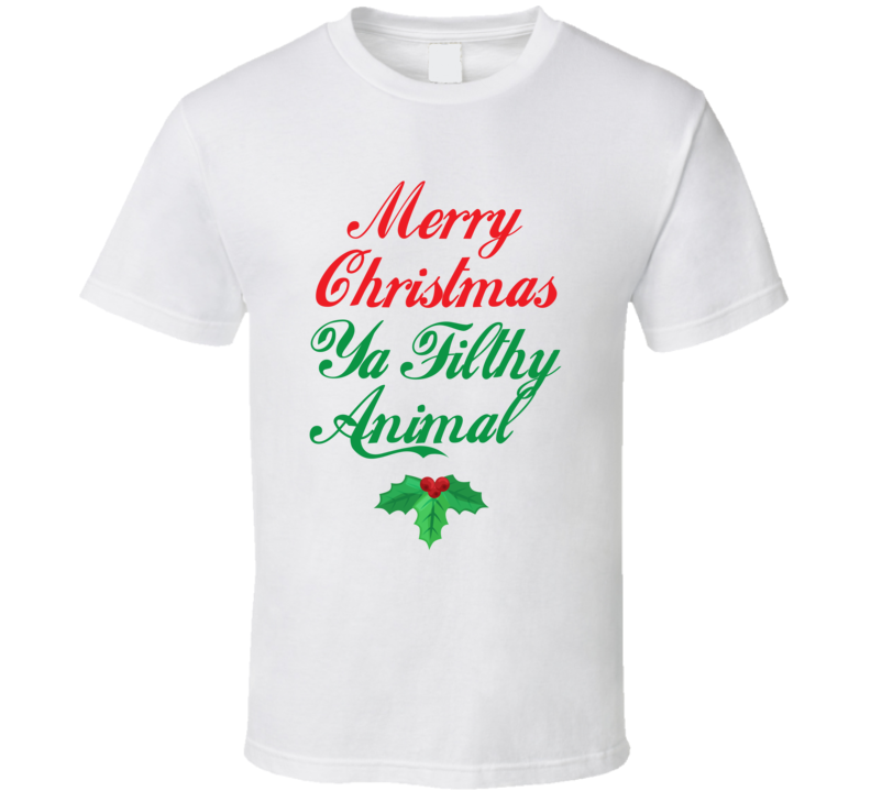 Merry Christmas Ya Filthy Animal T Shirt - Home Alone